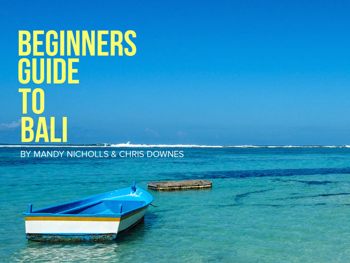 Beginners Guide To Bali – Launches Today!